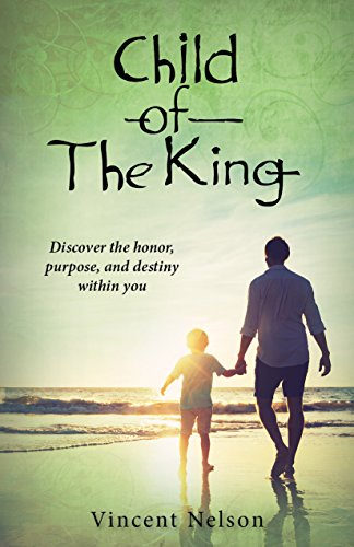 Child of the king discover the honor purpose and destiny already child of the king discover the honor purpose and destiny already within by fandeluxe Gallery