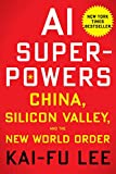 img - for AI Superpowers: China, Silicon Valley, and the New World Order book / textbook / text book