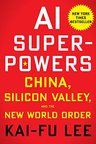 AI Superpowers China, Silicon Valley, and the New World Order [Lee, Kai-Fu] (Tapa Dura)