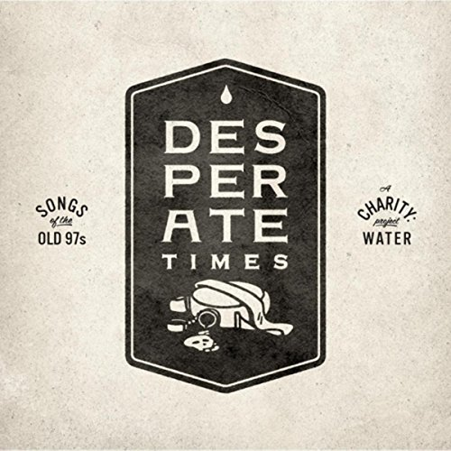 Desperate Times (Songs of the Old 97's) [Explicit]