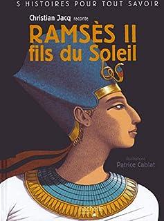 Ramsès II, fils du Soleil, Jacq, Christian