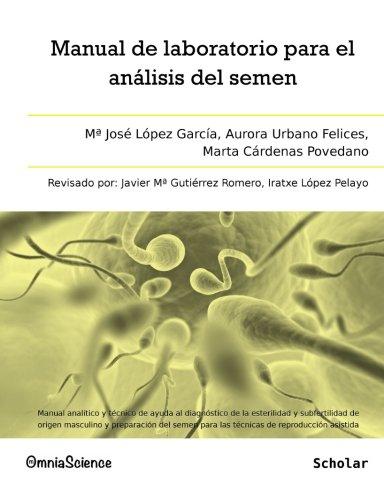 Manual de laboratorio para el análisis del semen: Manual analítico y técnico de ayuda al diagnóstico de la esterilidad y