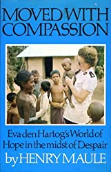 MOVED WITH COMPASSION Eva den Hartog's world of hope in the midst of despair