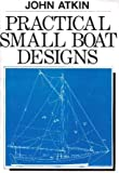 : Practical Small Boat Designs