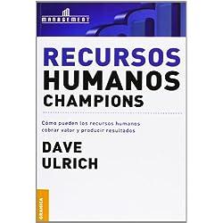 Recursos humanos campeones: Cómo pueden los recursos humanos cobrar valor y producir resultados