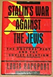 Stalin's War Against the Jews, Louis Rapoport, 0029258219