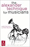 The Alexander Technique for Musicians 0th Edition