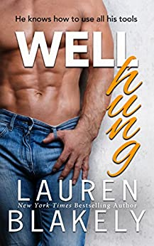 Well Hung by [Blakely, Lauren]