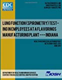 Lung Function (Spirometry) Testing in Employees at a Flavorings Manufacturing Plant --- Indiana, Kathleen Kreiss and Chris Piacitelli, 1493500473