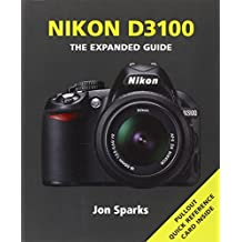 Nikon D3100 (The Expanded Guide)