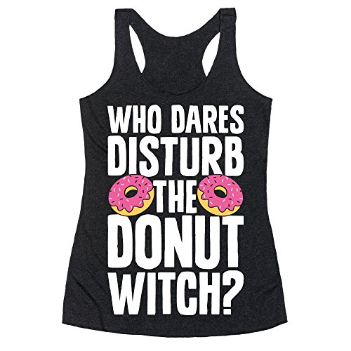 Who Dares Disturb The Donut Witch  Heathered Black Small Womens Triblend Racerback Tank By Lookhuman