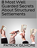 8 Most Well Guarded Secrets About Structured Settlements