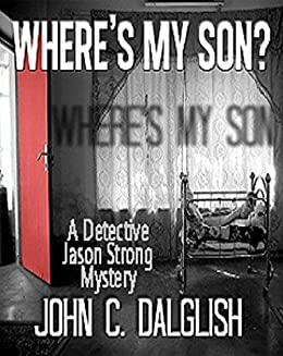 WHERE'S MY SON? (Clean Fiction) (Detective Jason Strong Book 1)