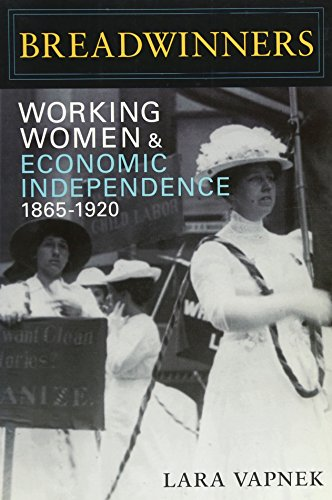 Breadwinners: Working Women and Economic Independence, 1865-1920 (Women in American History)