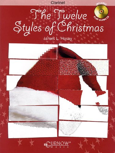 The Twelve Styles of Christmas: Bb Clarinet - Grade 2-3 - Book/CD Pack PDF
