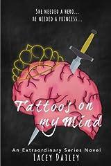 Tattoos On My Mind (Extraordinary Series) (Volume 2) Paperback
