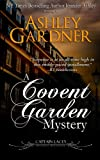 A Covent Garden Mystery (Captain Lacey Regency Mysteries) by  Ashley Gardner in stock, buy online here