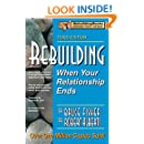 Rebuilding: When Your Relationship Ends, 3rd Edition (Rebuilding Books; For Divorce and Beyond)
