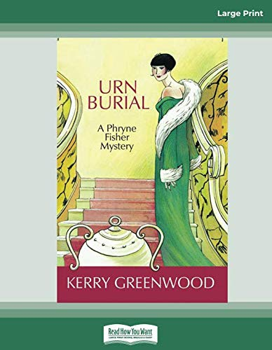 Urn Burial: A Phryne Fisher Mystery [Large Print 16 pt]