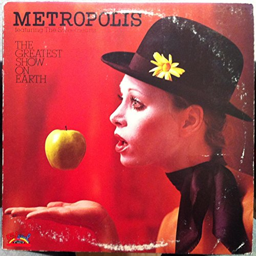 METROPOLIS & THE SWEETHEARTS GREATEST SHOW ON EARTH vinyl record