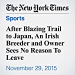 After Blazing Trail to Japan, An Irish Breeder and Owner Sees No Reason To Leave | Ryan Goldberg