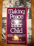 Making Peace with Your Inner Child, Rita Bennett, 0800752406