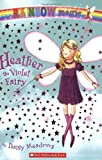 Heather the Violet Fairy (Rainbow Magic #7)