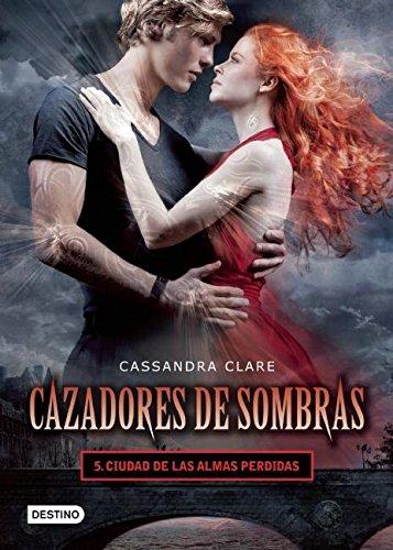 Cazadores de sombras 5. Ciudad de las almas perdidas (Cazadores de Sombras / Mortal Instruments) (Spanish Edition)
