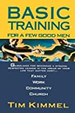 Basic Training for a Few Good Men by Tim Kimmel (1997-04-01)