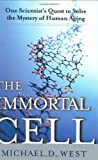 The Immortal Cell, Michael West, 0385509286