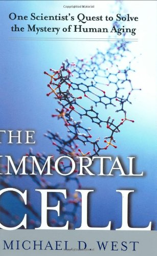 The Immortal Cell: One Scientist's Quest to Solve the Mystery of Human Aging