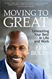Moving to Great: Unleashing Your Best in Life & Work