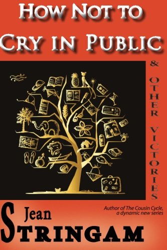 How Not to Cry in Public & Other Victories (Cousin Cycle) (Volume 4)