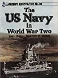 The U. S. Navy in World War II, 1941-1942, Robert C. Stern, 0853687595