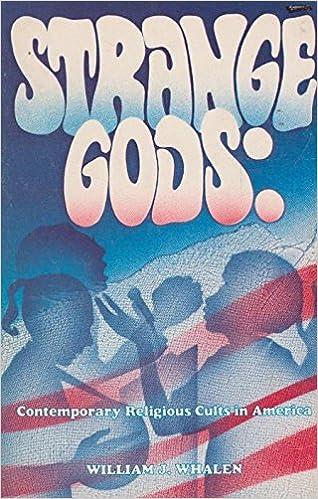 Strange Gods: Contemporary Religious Cults in America