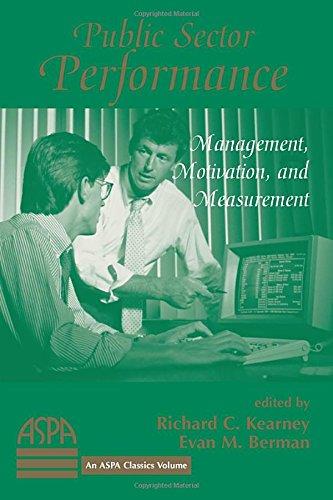 Public Sector Performance: Management, Motivation, And Measurement (Aspa Classics)