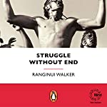 Struggle without End | Dr Ranginui Walker