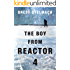 The Boy from Reactor 4 (The Nadia Tesla Series Book 1)
