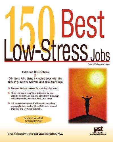 150 Best Low-Stress Jobs (150 Best Low Stress Jobs)