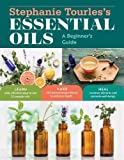 #8: Stephanie Tourles's Essential Oils: A Beginner's Guide: Learn Safe, Effective Ways to Use 25 Popular Oils; Make 100 Aromatherapy Blends to Enhance Health; Soothe Common Ailments and Promote Well-Being
