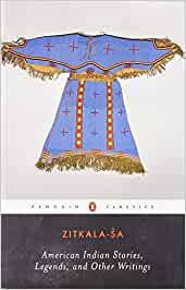 American Indian Stories, Legends and Other Writings