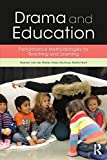 Drama and Education: Performance Methodologies for Teaching and Learning Paperback - March 21, 2015