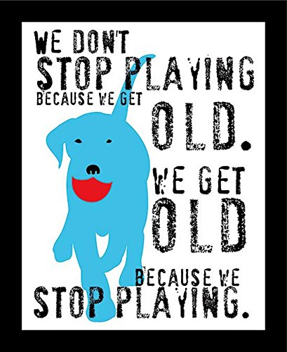 Buyartforless Framed We Dont Stop Playing Blue Dog by Ginger Oliphant 14x11 Motivational Inspirational Saying Art Print Poster