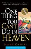 By Mark Cahill - One Thing You Can't Do in Heaven (11/30/04)