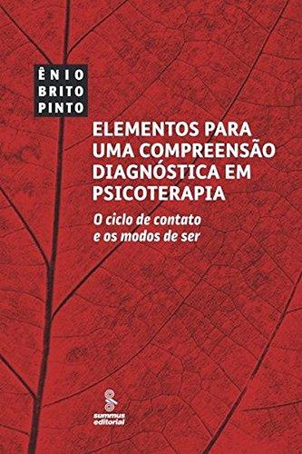 Elementos Para Uma Compreensão Diagnóstica em Psicoterapia. O Ciclo de Contato e os Modos de Ser