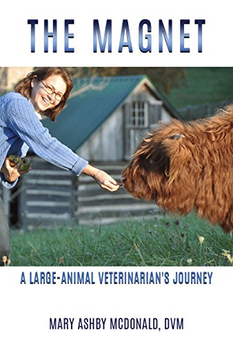 The Magnet: A Large-Animal Veterinarian's Journey (Amazon Magnets)