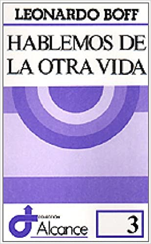 Hablemos de la otra vida (Alcance): Amazon.es: Leonardo Boff, Juan Carlos Rodríguez Herranz: Libros