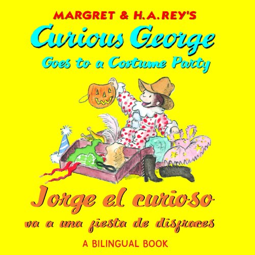 Jorge el curioso va a una fiesta de disfraces/Curious George Goes to a Costume Party (Bilingual edition) (Spanish Edition) -