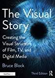 The Visual Story: Creating the Visual Structure of