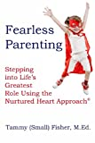 Fearless Parenting, Tammy Fisher, 0615759521